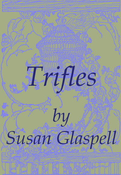trifles written by susan glaspell essay The play trifles is a true murder mystery by susan glaspell the setting is in a  lonely, cold landscape of the wright's kitchen, where the action of.